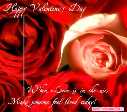 Happy Valentine's Day, When Love is in hte air, Make someone feel loved today! , valentine day