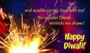 and sparkle up my days with joy! No wonder Diwali reminds me of you. Happy Diwali , deepawali greeting,diwali wishes,diwali picture,diwali whatsapp images