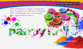 Red 4 Prosperity, Green 4 Happiness, Blue 4 Longitivity, Ornage 4 Progress Pink 4 Frienship, May U Be Blessed With All Shades Of Holiy Happy HoliHoli