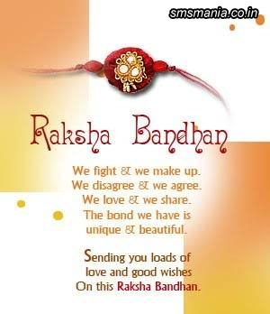 Raksha Bandahan We Fight And We Make Up. We Disagree And We Agree We Love And We Share. The Bond We Have Is Unique And Beautiful. Sending You Lots Of Love And Good Wishes On This Raksha BandhanRaksha Bandhan