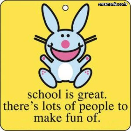 School Is Great There Is Lot Of People To Make Fun Of Back To School