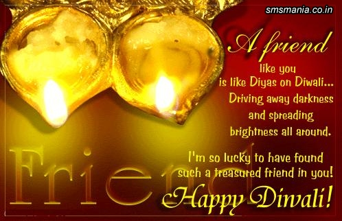 A Friend Like You Is Like Diyas On Diwali.. Driving A Away Darkness And Spreading Brightness All Around. I Am So Lucky Diwali
