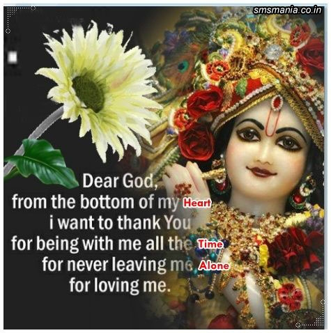 Dear God Form The Bottom Of My Heart I Wnat To Thank You For Being With Me All The Time For Never Leaving Me Alone For Loving MeKrishna Janmasthami