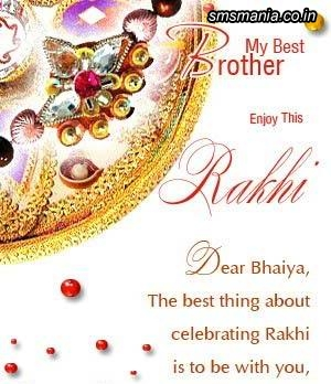 My Best Brother Enjoy This Rakhi Dear Bhaiya, The Best Thing About Celebrating Rakhi Is To Be With YouRaksha Bandhan